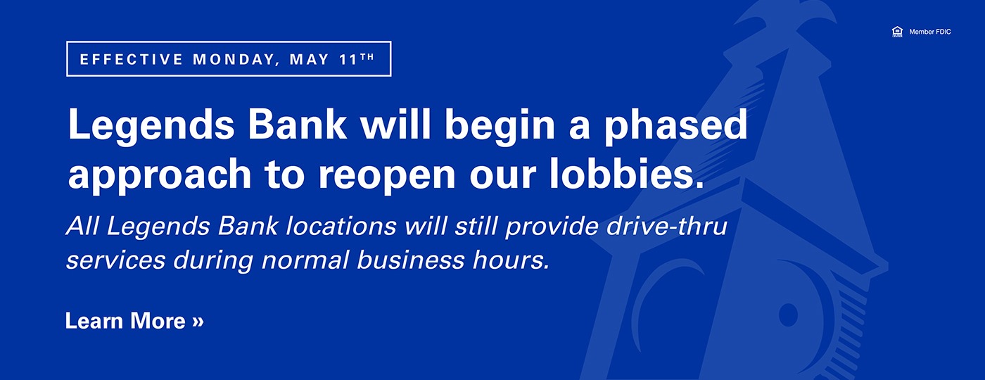 Legends Bank will begin a phased approach to reopen lobbies